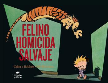 Calvin y Hobbes 9. Felino Homicida Salvaje